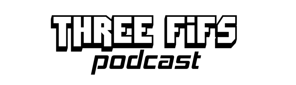 Three Fifs Podcast